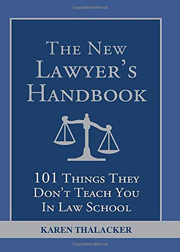 9781572487093: The New Lawyer's Handbook: 101 Things They Don't Teach You in Law School