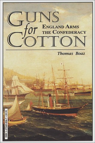 9781572490048: Guns for Cotton: England Arms the Confederacy