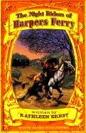 The Night Riders of Harpers Ferry (White: Ernst, Kathleen