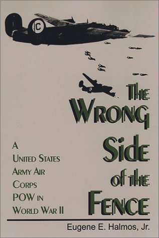 9781572490345: The Wrong Side of the Fence: A United States Army Corps Pow in World War II