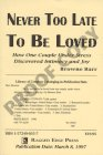 Never Too Late to Be Loved: How One Couple Under Stress Discovered Intimacy and Joy: Barr, Browne