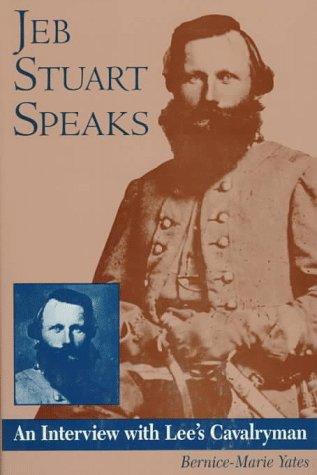 9781572490413: Jeb Stuart Speaks: An Interview With Lee's Cavalryman