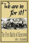 9781572490536: We Are in for It: The First Battle of Kernstown, March 23, 1862