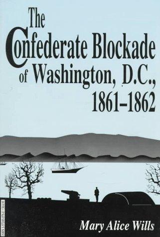 9781572490789: The Confederate Blockade of Washington, D.C. 1861-1862