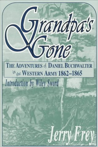 9781572490949: Grandpa's Gone: The Adventures of Daniel Buchwalter in the Western Army, 1862-1865