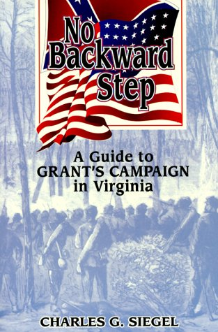 9781572490970: No Backward Step: A Guide to Grant's Campaign in Virginia