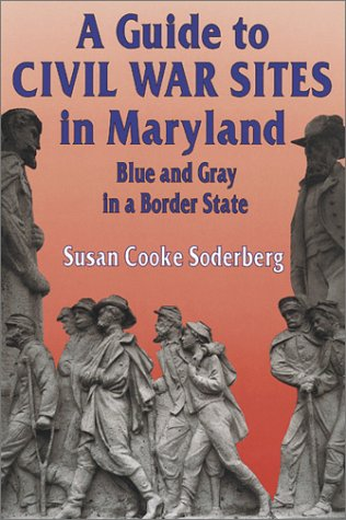 9781572491038: A Guide to Civil War Sites in Maryland: Blue and Gray in a Border State (Walk in Time Book)