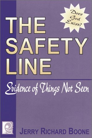 The Safety Line: Evidence of Things Not: Jerry Richard Boone