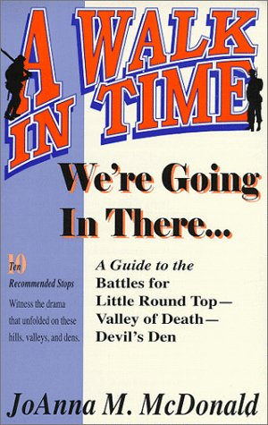 9781572491199: We're Going in There...: A Guide to the Battles for Little Round Top-Valley of Death-Devil's Den (The Walk in Time Series)