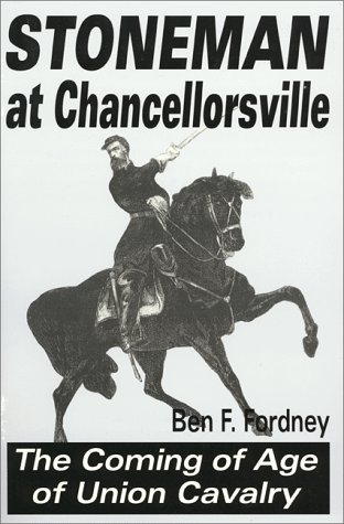9781572491205: Stoneman at Chancellorsville: The Coming of Age of Union Cavalry
