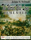 The World Will Long Remember: A Guide to the Battle of Gettysburg: McDonald, Joanna M.