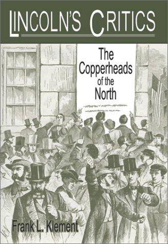 9781572491281: Lincoln's Critics: The Copperheads of the North