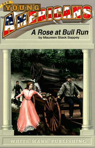 9781572491335: A Rose at Bull Run: Romance and Realities at First Bull Run (Young American Series, #1)