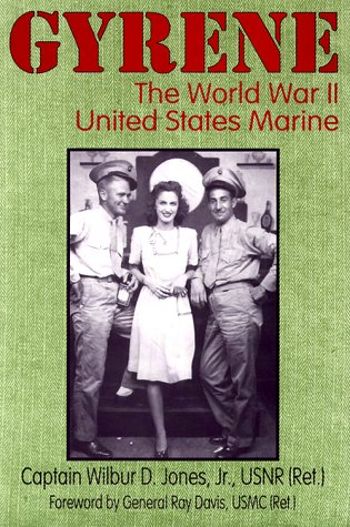 Gyrene : The World War II United States Marine: Captain Wilbur D. Jones, Jr. *INSCRIBED*
