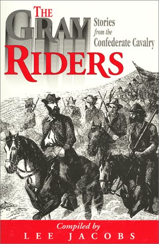 9781572491533: Gray Riders: Stories from the Confederate Cavalry