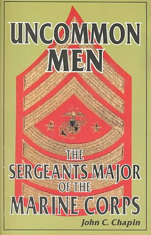 9781572491540: Uncommon Men: The Sergeants Major of the Marine Corps