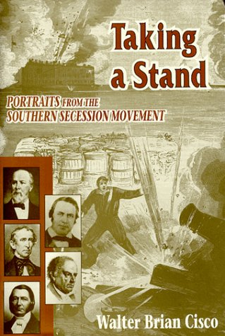 9781572491571: Taking a Stand: Portraits from the Southern Secession Movement