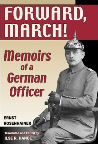 9781572491588: Forward, March!: Memoirs of a German Officer