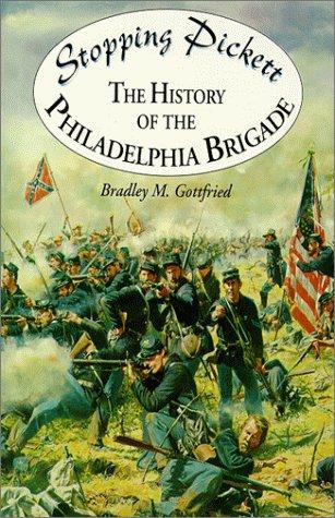 9781572491649: Stopping Pickett: The History of the Philadelphia Brigade