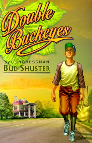 Double Buckeyes: A Story of the Way America Used to Be: Shuster, Bud