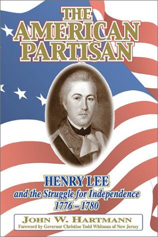 9781572491830: The American Partisan: Henry Lee and the Struggle for Independence, 1776-1780