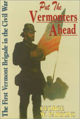 9781572491939: Put the Vermonters Ahead: The 1st Vermont Brigade in the Civil War