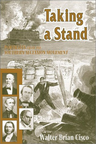 9781572492103: Taking a Stand: Portraits from the Southern Secession Movement