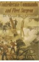 Confederate Commando and Fleet Surgeon Dr. Daniel Burr Conrad: Lynn, John W. *Author SIGNED/...