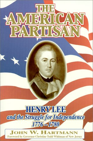 9781572492264: The American Partisan: Henry Lee and the Struggle for Independence, 1776-1780