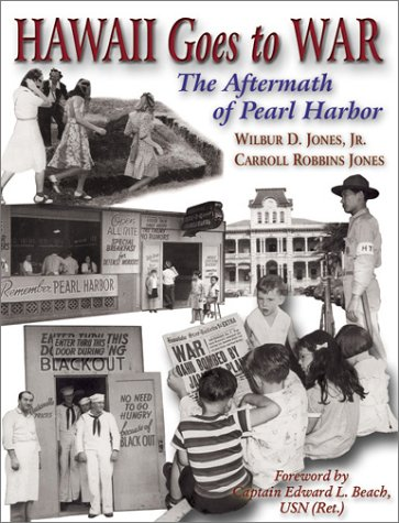 Hawaii Goes to War: The Aftermath of: Jones, Wilbur D.,