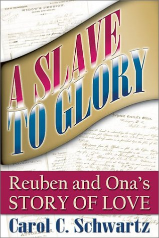 A Slave to Glory: Reuben and Ona's Story of Love