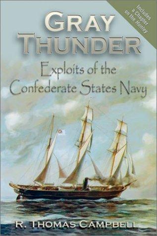 9781572492776: Gray Thunder: Exploits of the Confederate States Navy