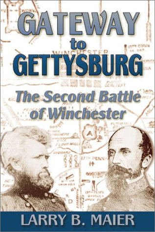 9781572492875: Gateway to Gettysburg: The Second Battle of Winchester