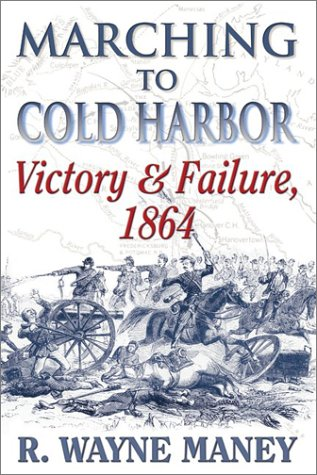 9781572492899: Marching to Cold Harbor: Victory and Failure, 1864