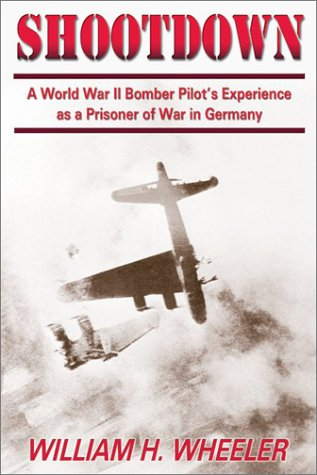 9781572493100: Shootdown: A World War II Bomber Pilot's Experience as a Prisoner of War in Germany
