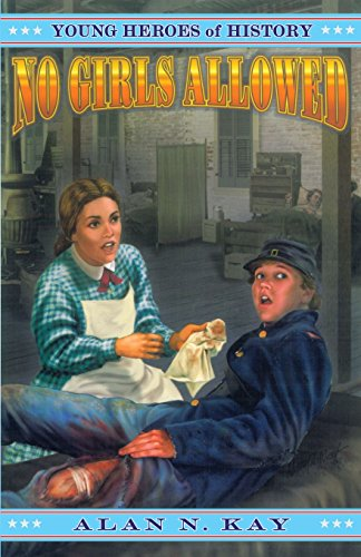 No Girls Allowed (Young Heroes of History,: Kay, Alan N.