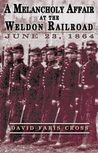 9781572493322: A Melancholy Affair at the Weldon Railroad: The Vermont Brigade, June 23, 1864