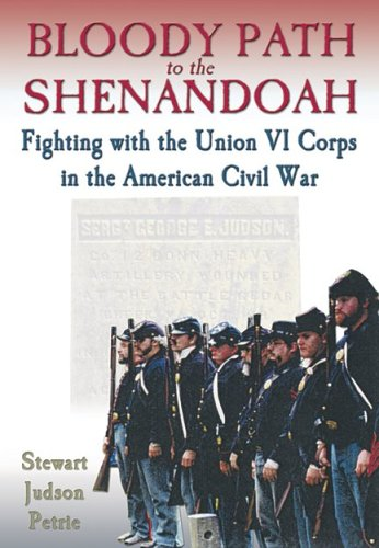 9781572493575: Bloody Path to the Shenandoah: Fighting with the Union VI Corps in the American Civil War