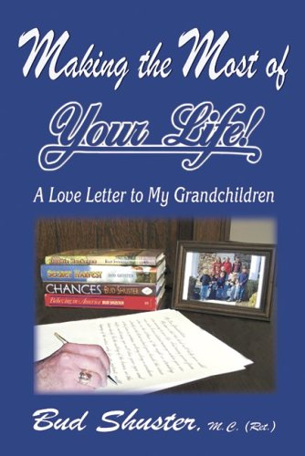 Making The Most Of Your Life: A: Shuster, Bud