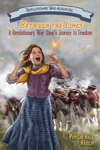 9781572494091: Between the Lines: A Revolutionary War Slave's Journey to Freedom
