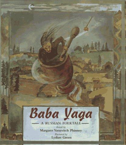 Baba Yaga (A Russian Folktale): Phinney, Margaret Yatsevitch
