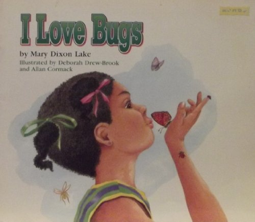 I Love Bugs --1995 publication.: Mary Dixon Lake
