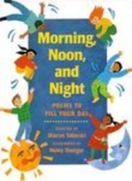 Morning, Noon, and Night: Poems to Fill Your Day: Sharon Taberski