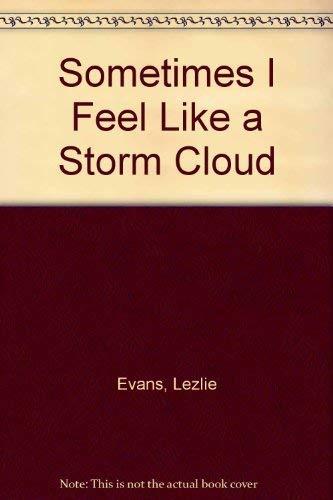 Sometimes I Feel Like a Storm Cloud: Evans, Lezlie