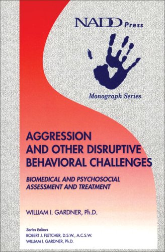 Aggression and Other Disruptive Behavioral Challenges: Biomedical: Gardner PhD, William