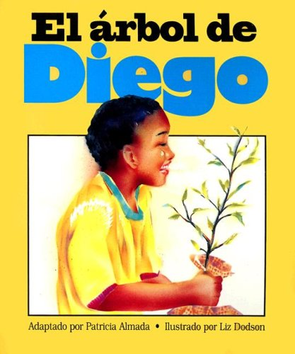 El Arbol de Diego (Literacy Tree: Safe: Patricia Almada