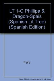 LT 1-C Phillipa & Dragon-Spais (Spanish Lit Tree) (Spanish Edition): Rigby