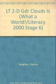 9781572574120: LT 2-D Gdr Clouds Is (What a World!/Literacy 2000 Stage 6)
