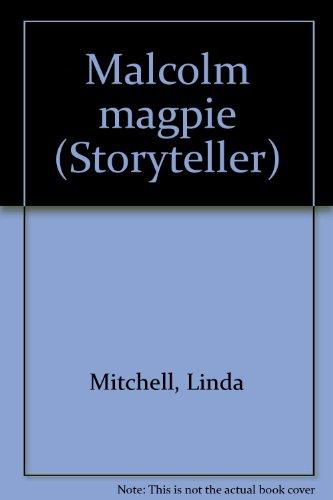 9781572577923: Malcolm magpie (Storyteller)