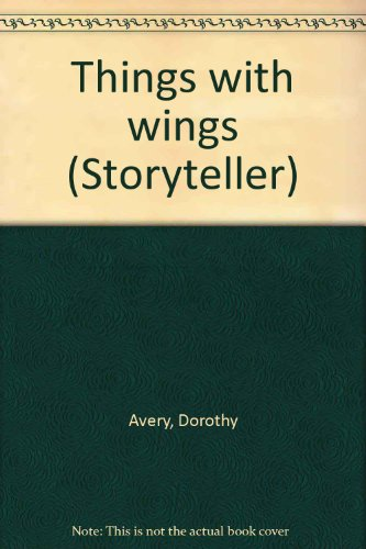 Things with wings (Storyteller): Avery, Dorothy